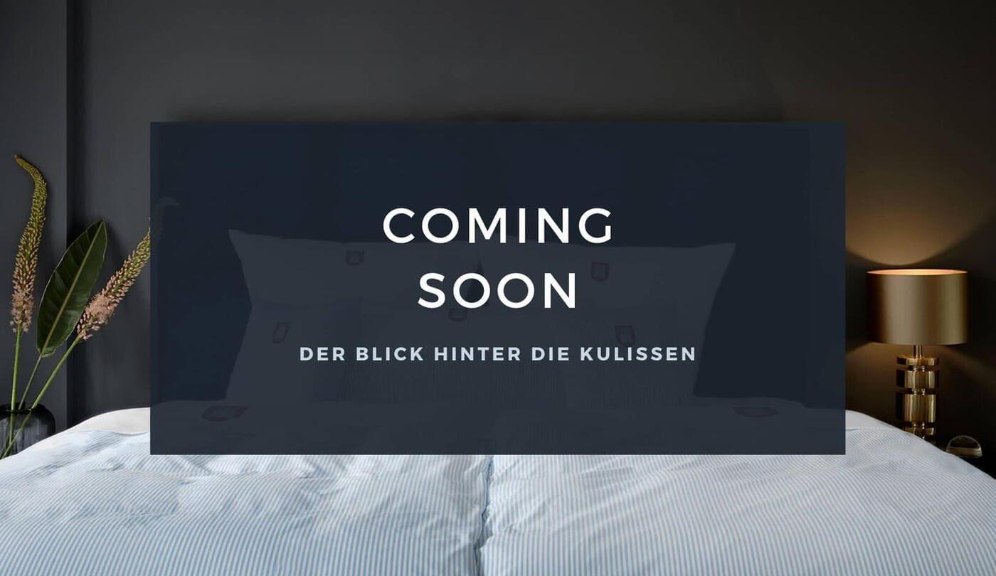 Coming Soon: Blick hinter die Kulissen